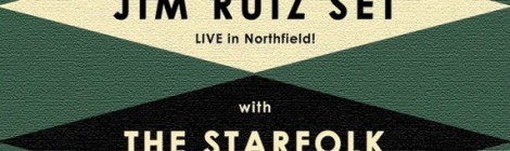 Jim Ruiz Set and The Starfolk at The Chapel in Northfield Saturday 11/10