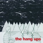 The Hang Ups – self titled out now
