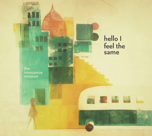 the innocence mission – hello I feel the same OUT OCT 16