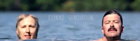 "Ice Palace first pre-release ""Silence is Clean"""